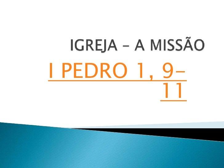 I PEDRO 1, 9-           11