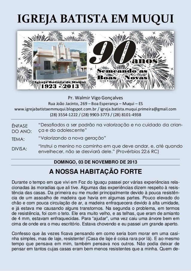 IGREJA BATISTA EM MUQUI  Pr. Walmir Vigo Gonçalves Rua João Jacinto, 269 – Boa Esperança – Muqui – ES www.igrejabatistaemm...