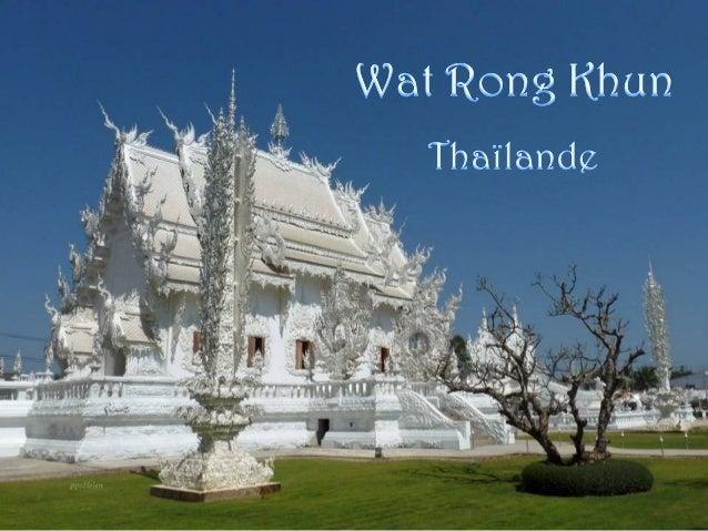 Situé à 13 km au sud de Chiang Rai, en Thaïlande, le Wat Rong Khun  est communément appelé le temple blanc.  Il a été cons...