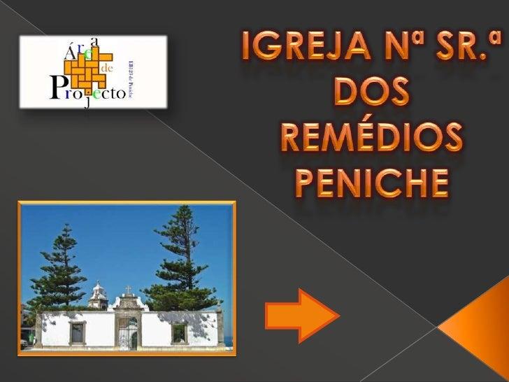 Igreja Nª Sr.ª  dos Remédios Peniche<br />