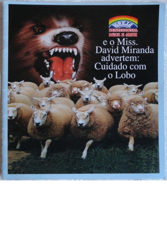 Igreja pentecostal deus é amor e o miss. david miranda advertem  cuidado com o lobo