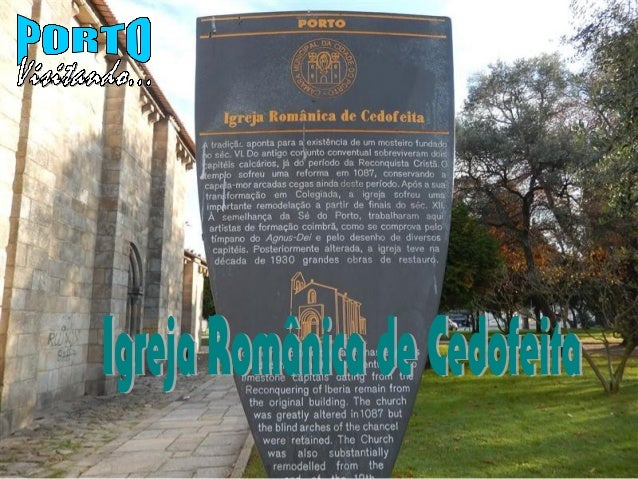 A Igreja Românica de Cedofeita (Igreja de S. Martinho de Cedofeita) foi mandada construir por Teodomiro no ano de 559 e a ...