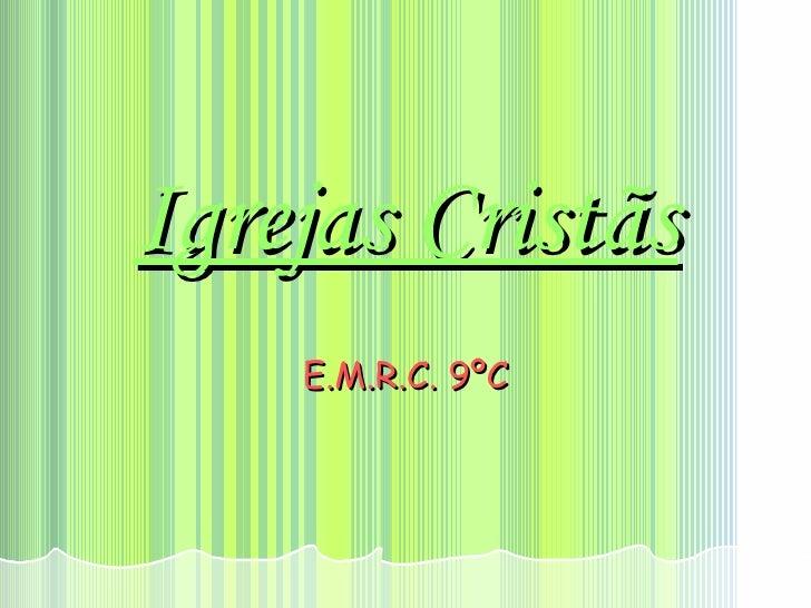 Igrejas Cristãs E.M.R.C. 9ºC