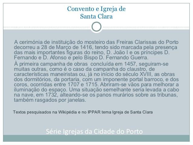 Convento e Igreja de                             Santa ClaraA cerimónia de instituição do mosteiro das Freiras Clarissas d...