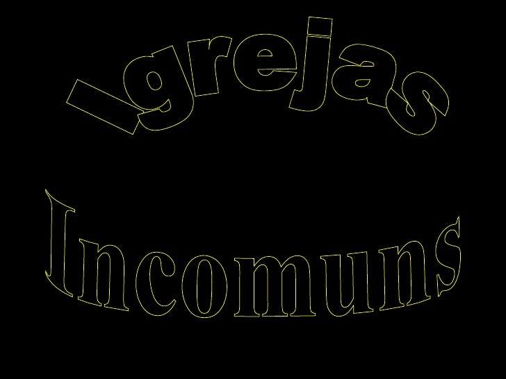 Igrejas Incomuns