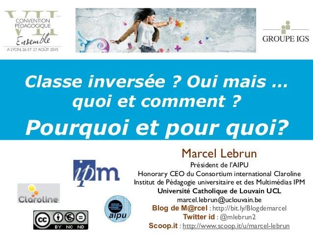 Marcel Lebrun Président de l'AIPU Honorary CEO du Consortium international Claroline Institut de Pédagogie universitaire e...