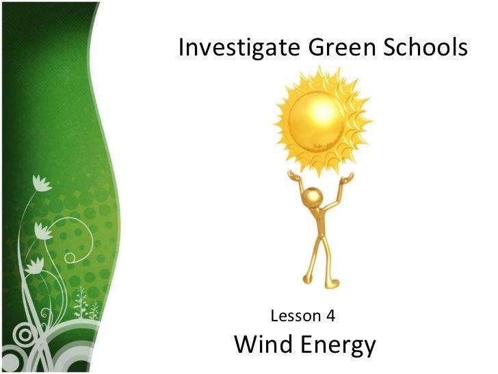Investigate Green Schools Lesson 4  Wind Energy