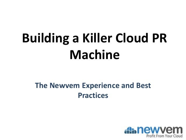Building a Killer Cloud PR Machine The Newvem Experience and Best Practices