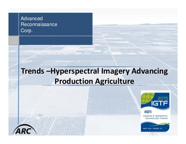 Advanced Reconnaissance Corp. Trends –Hyperspectral Imagery Advancing Production Agriculture