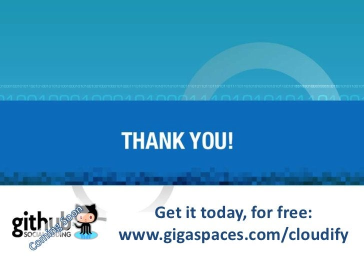 Get it today, for free:www.gigaspaces.com/cloudify