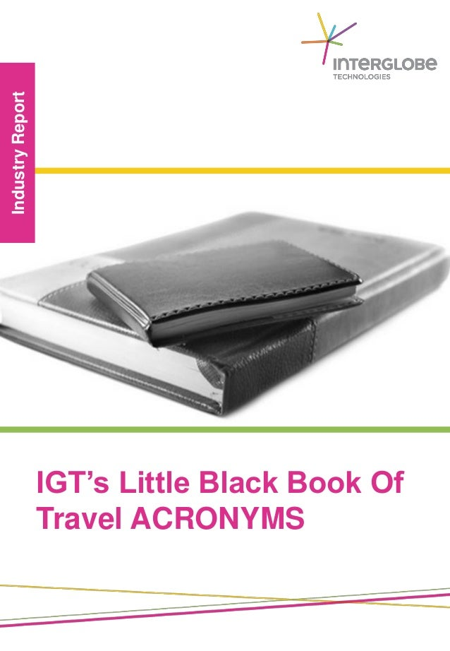 IndustryReport IGT's Little Black Book Of Travel ACRONYMS