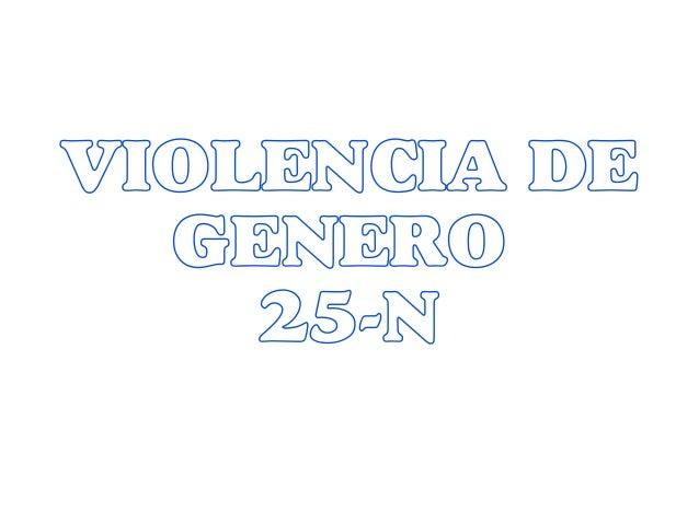VIOLENCIA DE  GENERO  25-N