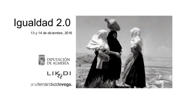 Igualdad 2.0 13 y 14 de diciembre, 2016
