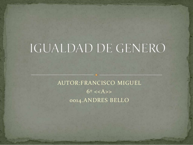 AUTOR:FRANCISCO MIGUEL 6º <<A>> 0014.ANDRES BELLO