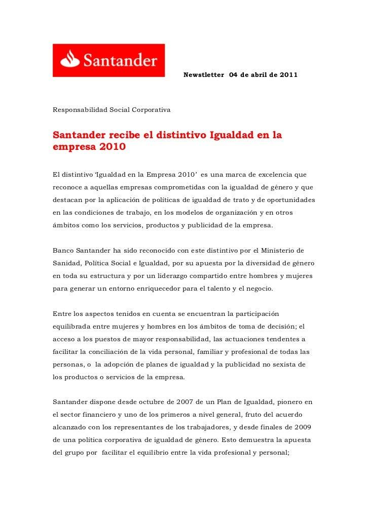 Newstletter 04 de abril de 2011Responsabilidad Social CorporativaSantander recibe el distintivo Igualdad en laempresa 2010...