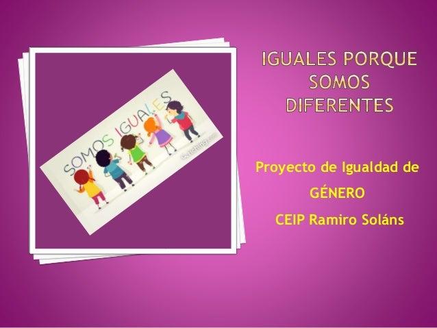 Proyecto de Igualdad de GÉNERO CEIP Ramiro Soláns