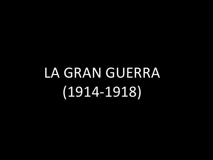 LA GRAN GUERRA(1914-1918)<br />