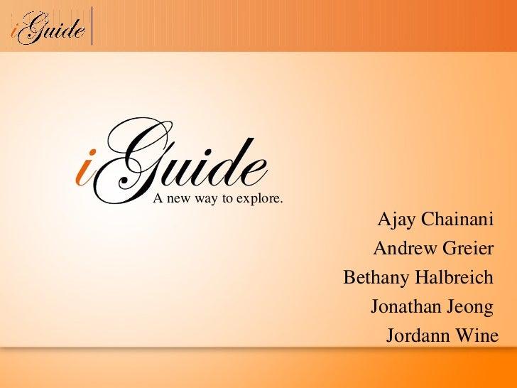 A new way to explore.                            Ajay Chainani                           Andrew Greier                    ...