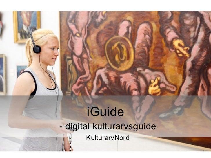 iGuide- digital kulturarvsguide      KulturarvNord