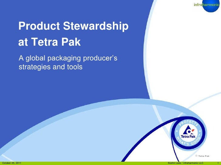 Product Stewardship             at Tetra Pak             A global packaging producer's             strategies and tools   ...