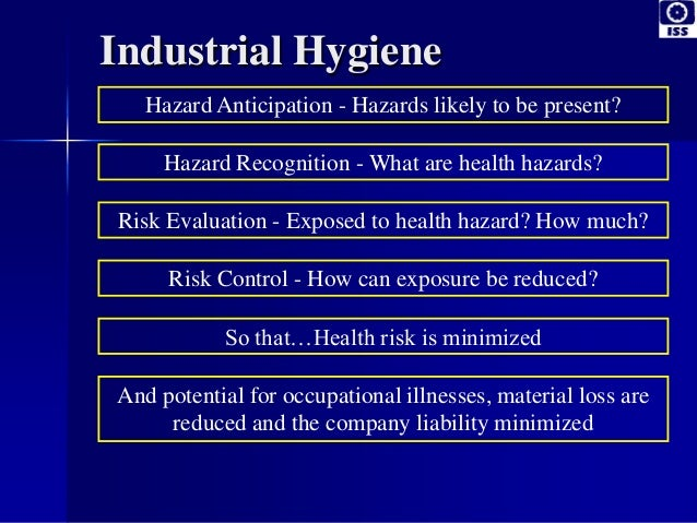 Industrial Hygiene Hazard Anticipation - Hazards likely to be present? Hazard Recognition - What are health hazards? Risk ...