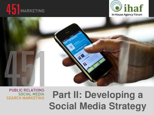 Part II: Developing a Social Media Strategy