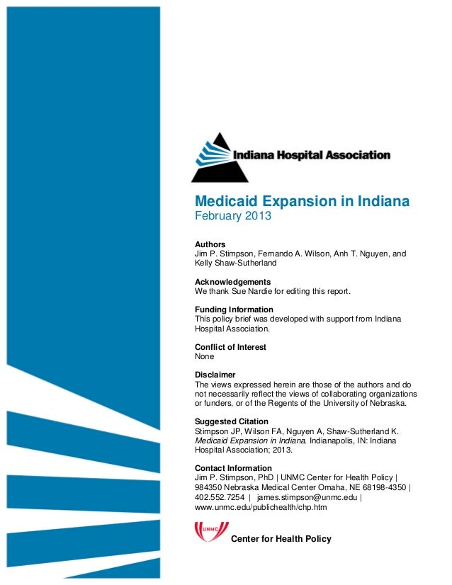 Medicaid Expansion in IndianaFebruary 2013AuthorsJim P. Stimpson, Fernando A. Wilson, Anh T. Nguyen, andKelly Shaw-Sutherl...