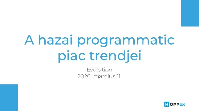 Ihász Ingrid: A hazai programmatic piac trendjei. Evolution, 2020.03.