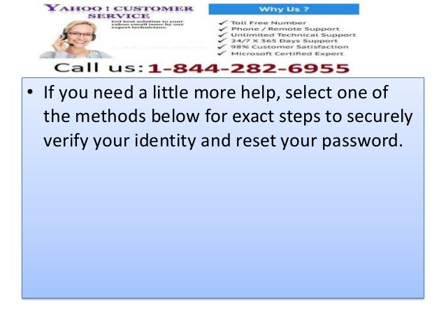 • If you need a little more help, select one of the methods below for exact steps to securely verify your identity and res...
