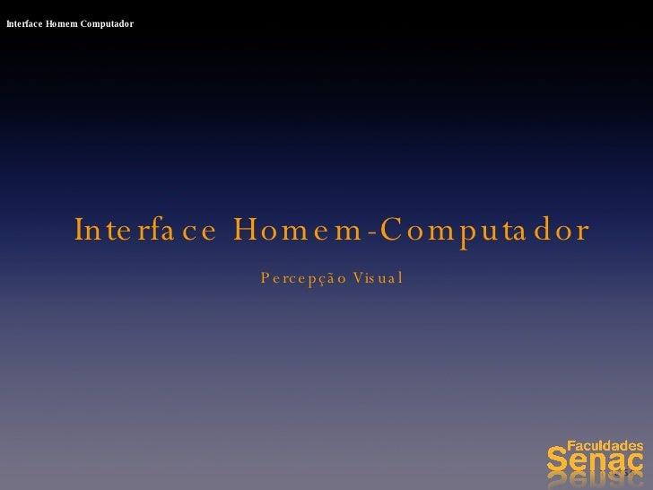 Interface Homem-Computador Percepção Visual