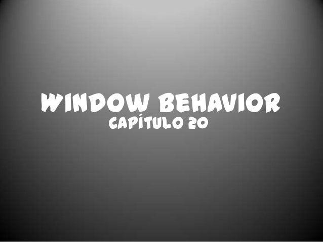 Capítulo 20 Window Behavior
