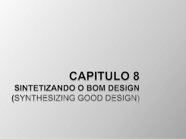 Princípios de DesignSoluções para atender os principais objetivos enecessidades do usuário.Acomodar os objetivos a qualida...