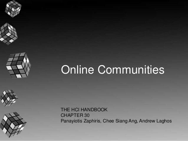 Online CommunitiesTHE HCI HANDBOOKCHAPTER 30Panayiotis Zaphiris, Chee Siang Ang, Andrew Laghos