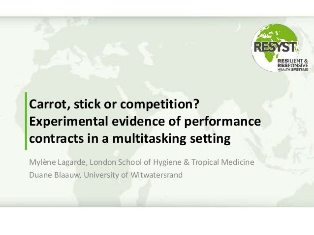 Carrot, stick or competition? Experimental evidence of performance contracts in a multitasking setting Mylène Lagarde, Lon...