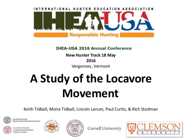 New Hunter Track 18 May 2016 Vergennes, Vermont A Study of the Locavore Movement Keith Tidball, Moira Tidball, Lincoln Lar...