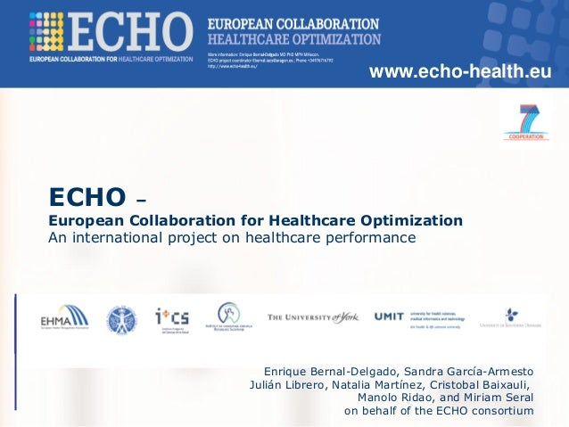 www.echo-health.eu ECHO – European Collaboration for Healthcare Optimization An international project on healthcare perfor...