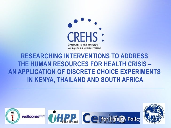RESEARCHING INTERVENTIONS TO ADDRESS  THE HUMAN RESOURCES FOR HEALTH CRISIS –  AN APPLICATION OF DISCRETE CHOICE EXPERIMEN...