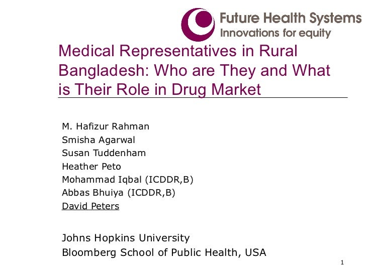 Medical Representatives in Rural Bangladesh: Who are They and What is Their Role in Drug Market M. Hafizur Rahman Smisha A...