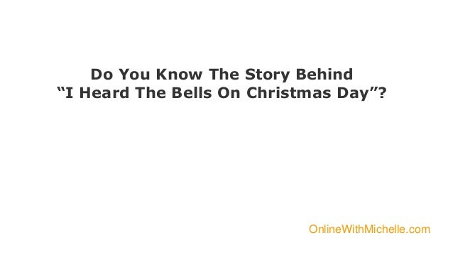 i heard the bells on christmas day background story including lyrics 1 onlinewithmichelleco m 2 - I Heard The Bells On Christmas Day Lyrics