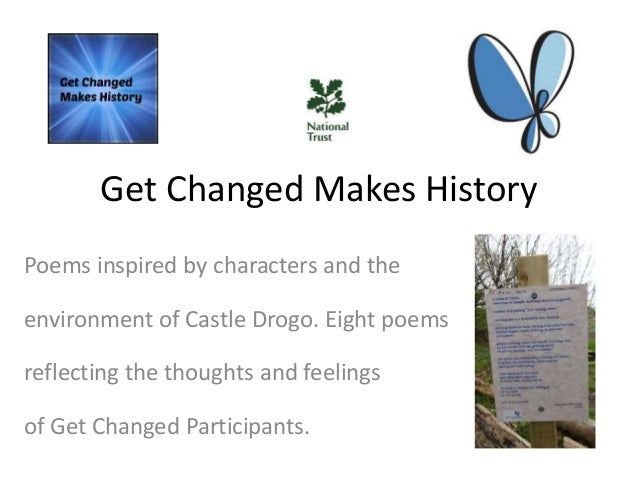 Get Changed Makes History Poems inspired by characters and the environment of Castle Drogo. Eight poems reflecting the tho...