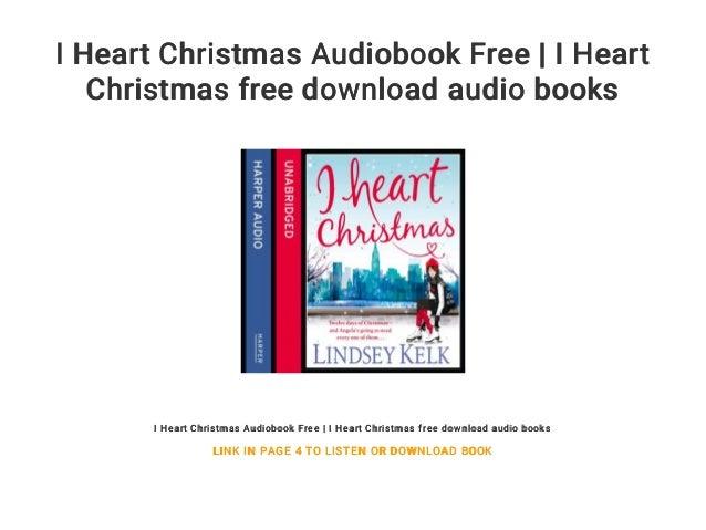 Iheart Christmas.I Heart Christmas Audiobook Free I Heart Christmas Free