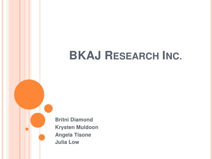 BKAJ Research Inc.<br />Britni Diamond<br />Krysten Muldoon<br />Angela Tisone<br />Julia Low<br />