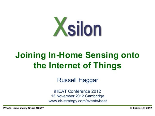 Joining In-Home Sensing onto            the Internet of Things                                  Russell Haggar            ...