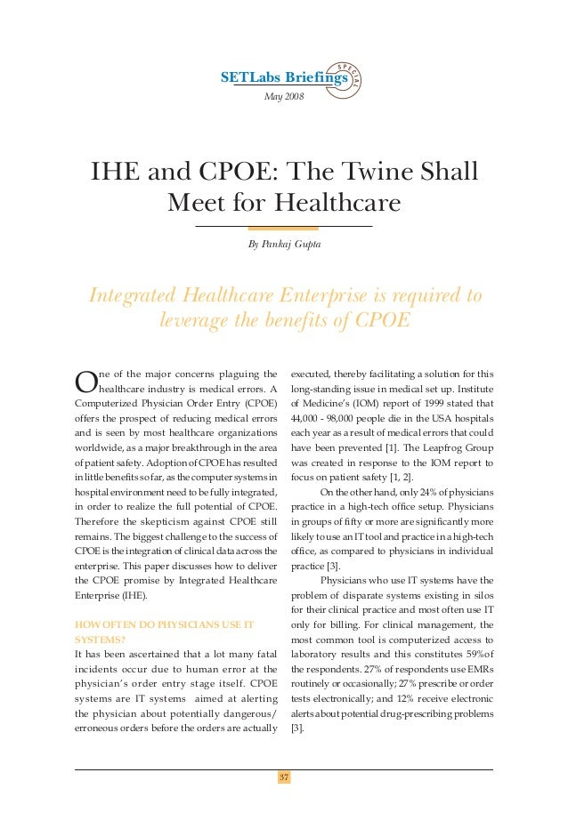 37 IHE and CPOE: The Twine Shall Meet for Healthcare Integrated Healthcare Enterprise is required to leverage the benefits...