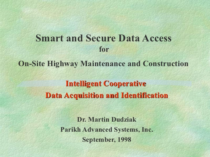 Smart and Secure Data Access                       forOn-Site Highway Maintenance and Construction            Intelligent ...