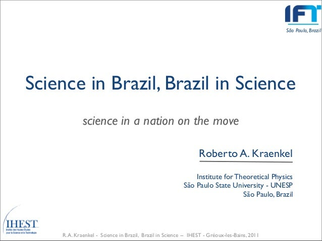 São Paulo, BrazilScience in Brazil, Brazil in Science            science in a nation on the move                          ...