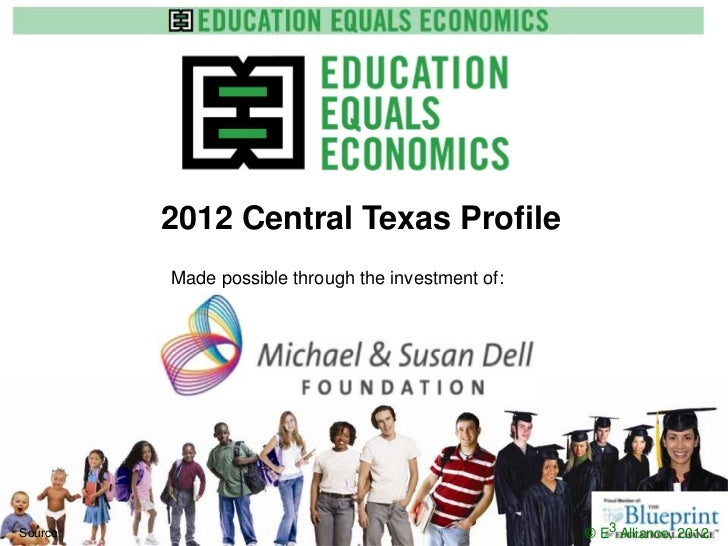 2012 Central Texas Profile          Made possible through the investment of:                        www.e3alliance.orgSour...