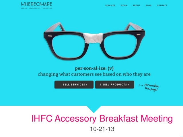 Overview presentation for  IHFC Accessory Breakfast Meeting 10-21-13