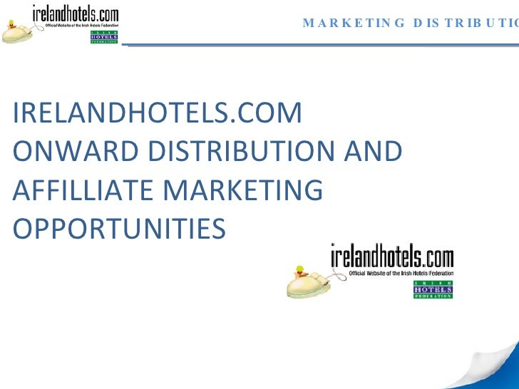 IRELANDHOTELS.COM ONWARD DISTRIBUTION AND AFFILLIATE MARKETING OPPORTUNITIES