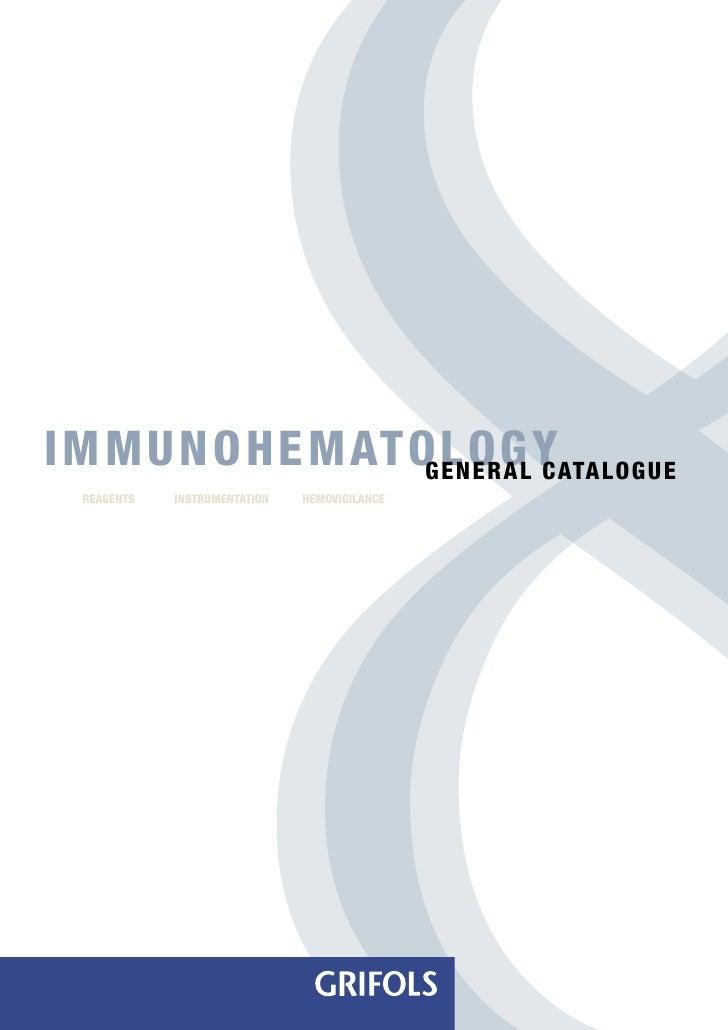 IMMUNOHEMATOLOGY            GENERAL CATALOGUE REAGENTS   INSTRUMENTATION   HEMOVIGILANCE